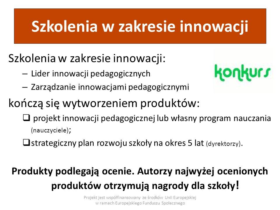 Szkolenia w zakresie innowacji: – Lider innowacji pedagogicznych – Zarządzanie innowacjami pedagogicznymi kończą się wytworzeniem produktów: projekt i