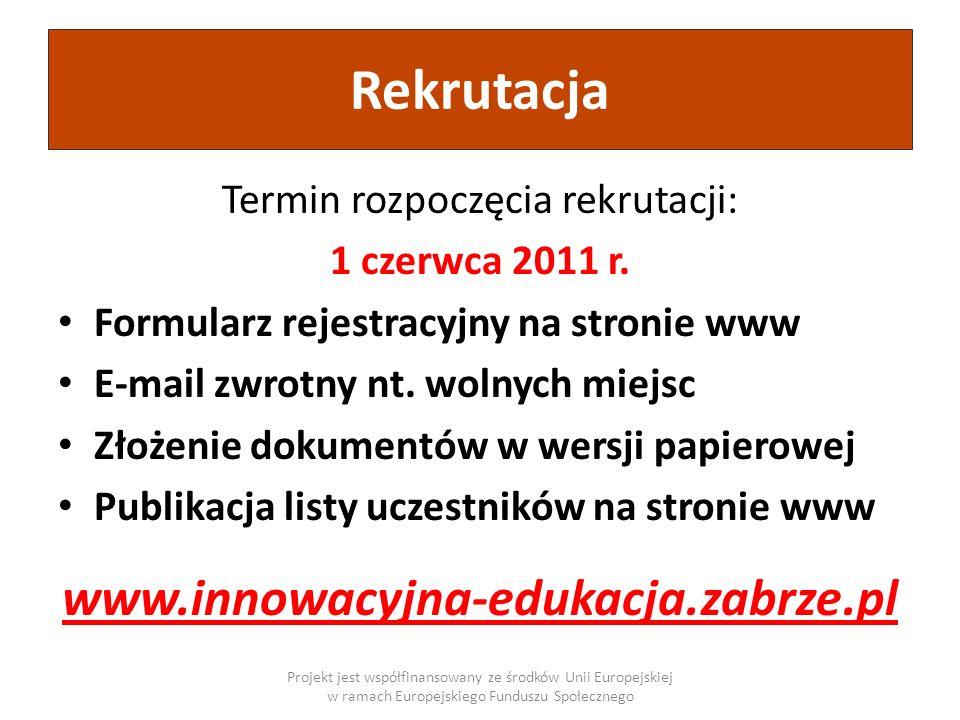 Termin rozpoczęcia rekrutacji: 1 czerwca 2011 r. Formularz rejestracyjny na stronie www E-mail zwrotny nt. wolnych miejsc Złożenie dokumentów w wersji