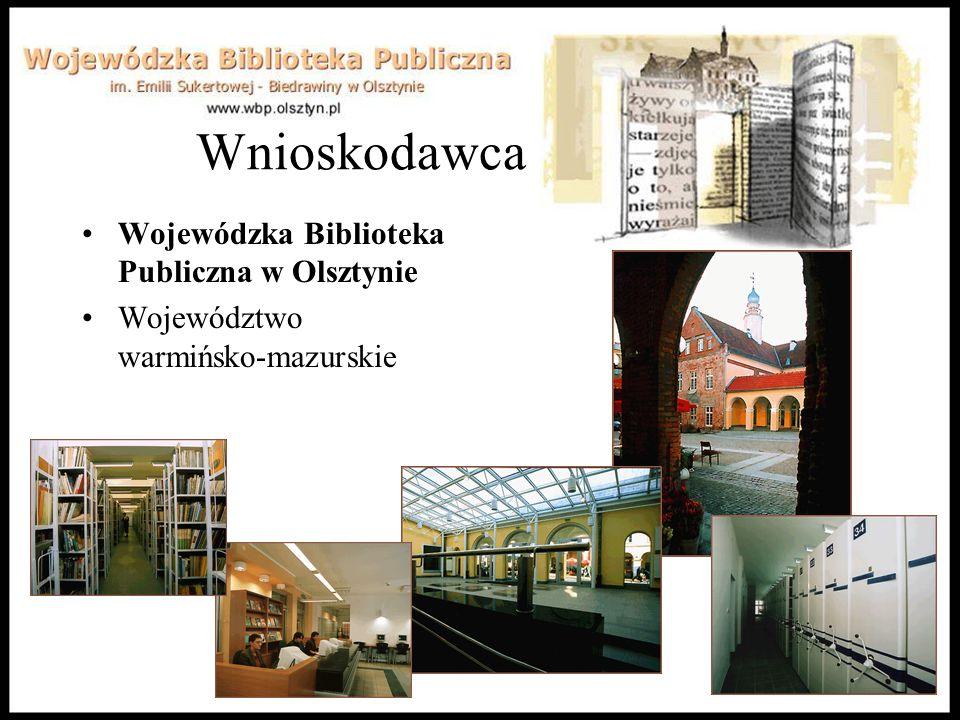 Wnioskodawca Wojewódzka Biblioteka Publiczna w Olsztynie Województwo warmińsko-mazurskie