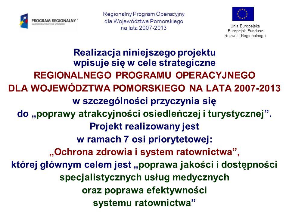 CEL PROJEKTU 1.Poprawa dostępności do specjalistycznych usług medycznych na obszarze Dolnego Powiśla 2.Poprawa jakości i przyspieszenie procesu diagnostycznego pacjentów w powiecie kwidzyńskim oraz sąsiednich powiatach 3.Realizacja polityki zdrowotnej Województwa Pomorskiego wynikającej z założeń programu ZDROWIE DLA POMORZAN Regionalny Program Operacyjny dla Województwa Pomorskiego na lata 2007-2013 Unia Europejska Europejski Fundusz Rozwoju Regionalnego
