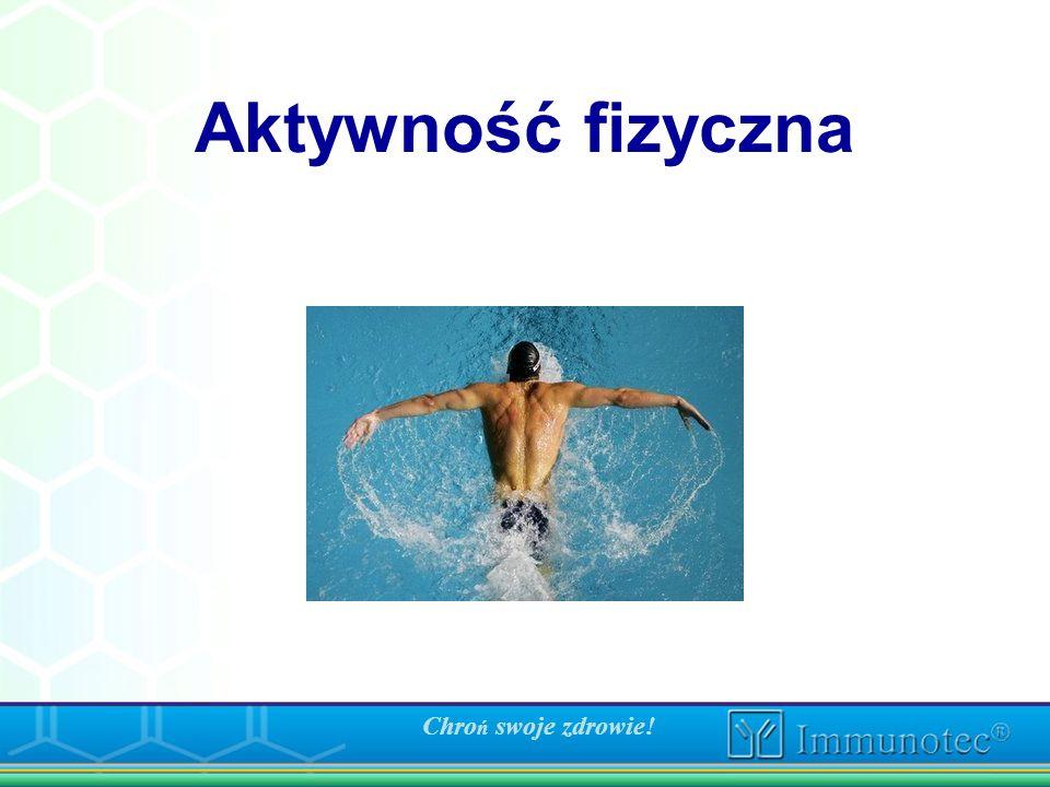 Chro ń swoje zdrowie! Aktywność fizyczna