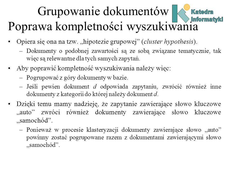 Grupowanie dokumentów Algorytm k-środków Niech d będzie miarą odległości między dokumentami.