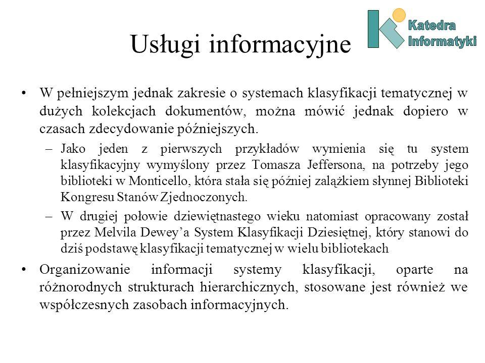 Usługi informacyjne W pełniejszym jednak zakresie o systemach klasyfikacji tematycznej w dużych kolekcjach dokumentów, można mówić jednak dopiero w cz