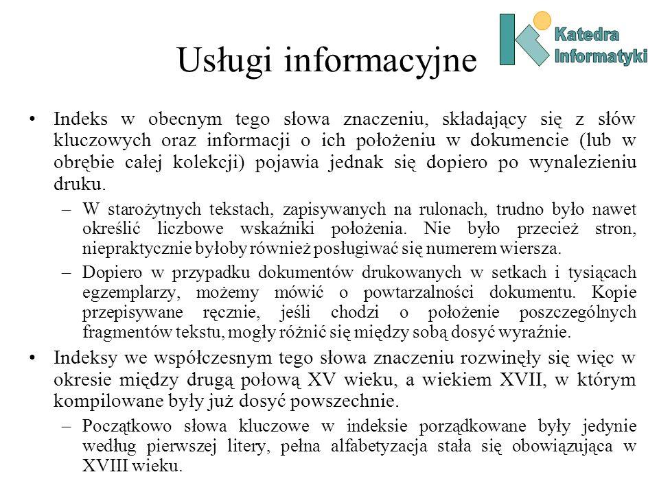 Usługi informacyjne Indeks w obecnym tego słowa znaczeniu, składający się z słów kluczowych oraz informacji o ich położeniu w dokumencie (lub w obrębi