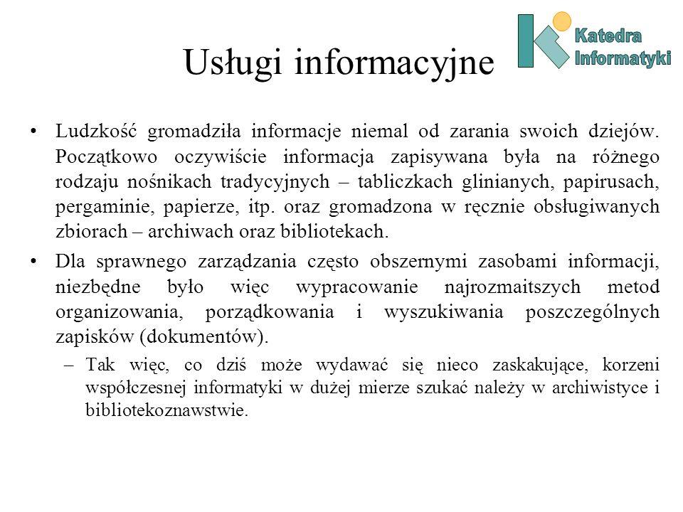 Usługi informacyjne Aby umożliwić odnalezienie niezbędnej informacji w obszernej przestrzeni informacyjnej, stosuje się zazwyczaj różnego rodzaju systemy klasyfikujące (katalogujące), pozwalające na uporządkowanie informacji w obrębie całej kolekcji lub pojedynczego dokumentu.