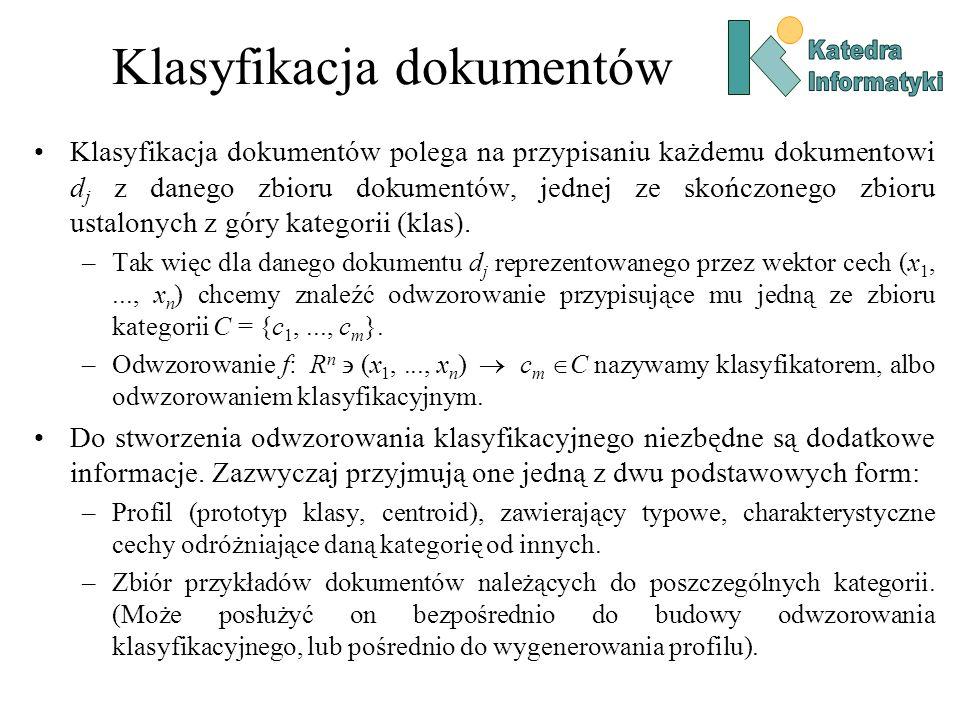 Klasyfikacja dokumentów Naiwny klasyfikator Bayesowski Twierdzenie Bayesa Naiwny klasyfikator Bayesowski jest przykładem klasyfikacji opartej na modelu.