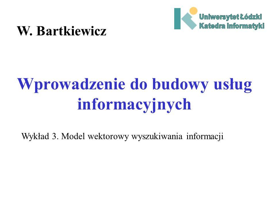 Wprowadzenie do budowy usług informacyjnych W.Bartkiewicz Wykład 3.