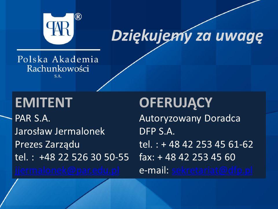 EMITENT PAR S.A. Jarosław Jermalonek Prezes Zarządu tel. : +48 22 526 30 50-55 jjermalonek@par.edu.pl OFERUJĄCY jjermalonek@par.edu.pl Autoryzowany Do