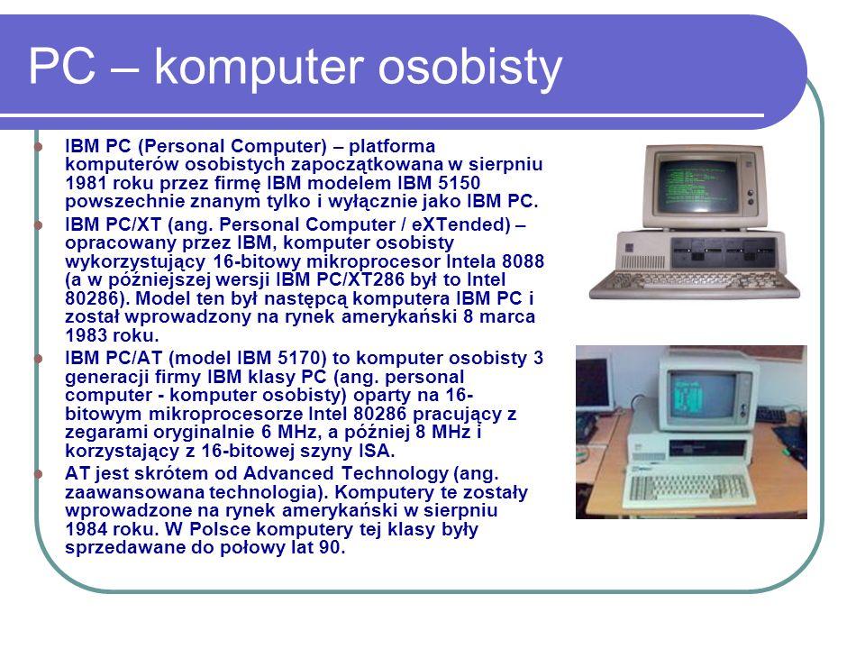 PC – komputer osobisty IBM-PC: płyta systemowa, zawierająca mikroprocesor, pamięć, układy wspomagające (ostatnio często zintegrowany kontroler dysków, kartę graficzną, dźwiękową, czasami kartę sieciową).