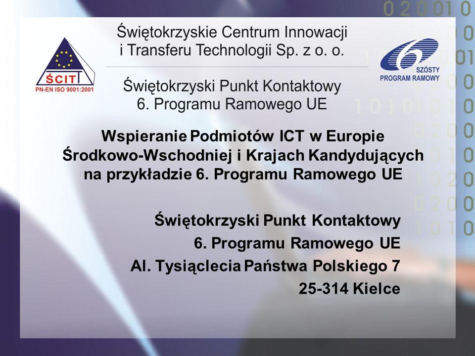 Wspieranie Podmiotów ICT w Europie Środkowo-Wschodniej i Krajach Kandydujących na przykładzie 6. Programu Ramowego UE Świętokrzyski Punkt Kontaktowy 6