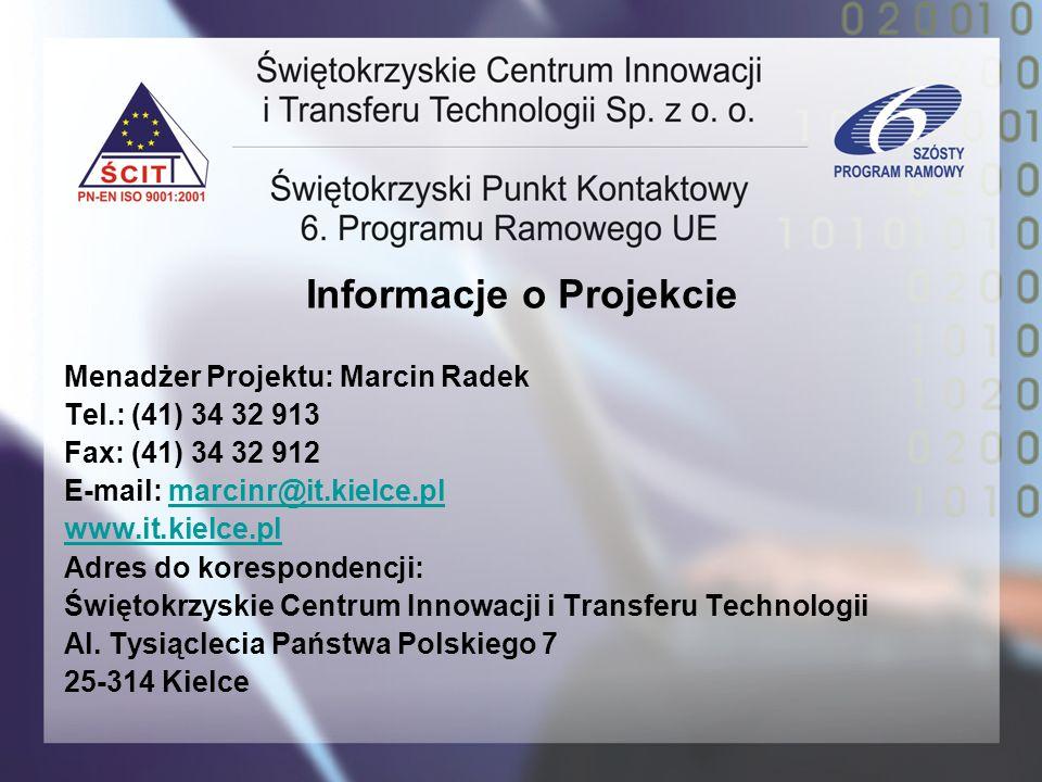 Informacje o Projekcie Menadżer Projektu: Marcin Radek Tel.: (41) 34 32 913 Fax: (41) 34 32 912 E-mail: marcinr@it.kielce.plmarcinr@it.kielce.pl www.i