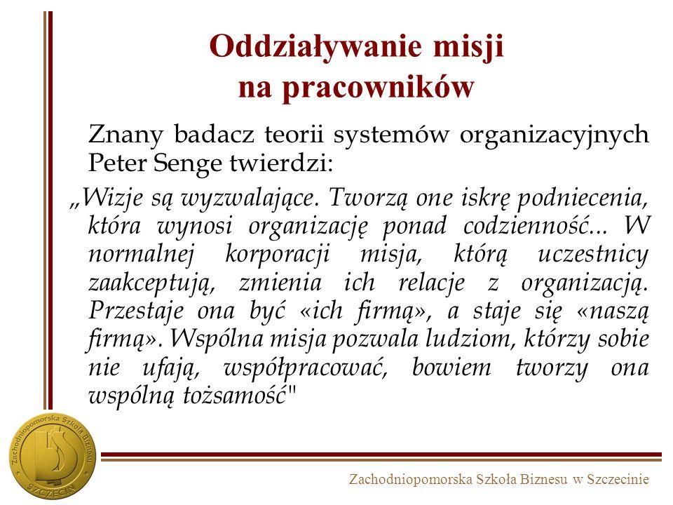 Zachodniopomorska Szkoła Biznesu w Szczecinie Nasza misja Proszę przedstawić misję swojej organizacji lub podjąć próbę jej sformułowania..............