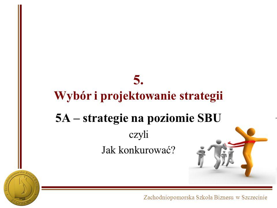 Zachodniopomorska Szkoła Biznesu w Szczecinie Hierarchizacja i integracja celów strategicznych Cel korporacji Cel SBU Cel funkcjonalny Cel na moim sta