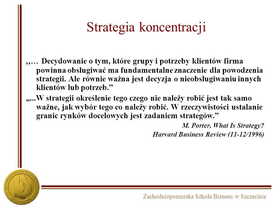 Zachodniopomorska Szkoła Biznesu w Szczecinie Strategia zróżnicowania - cechy Długa tradycja w sektorze znana, renomowana marka lojalni nabywcy rozwin