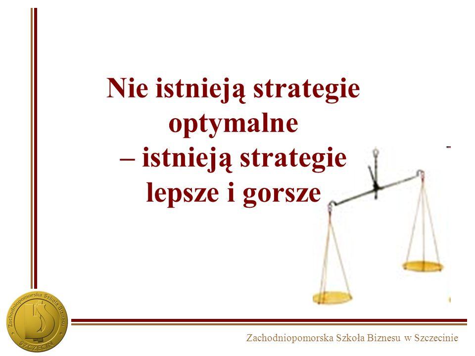 Zachodniopomorska Szkoła Biznesu w Szczecinie 6. Weryfikacja i walidacja decyzji strategicznych