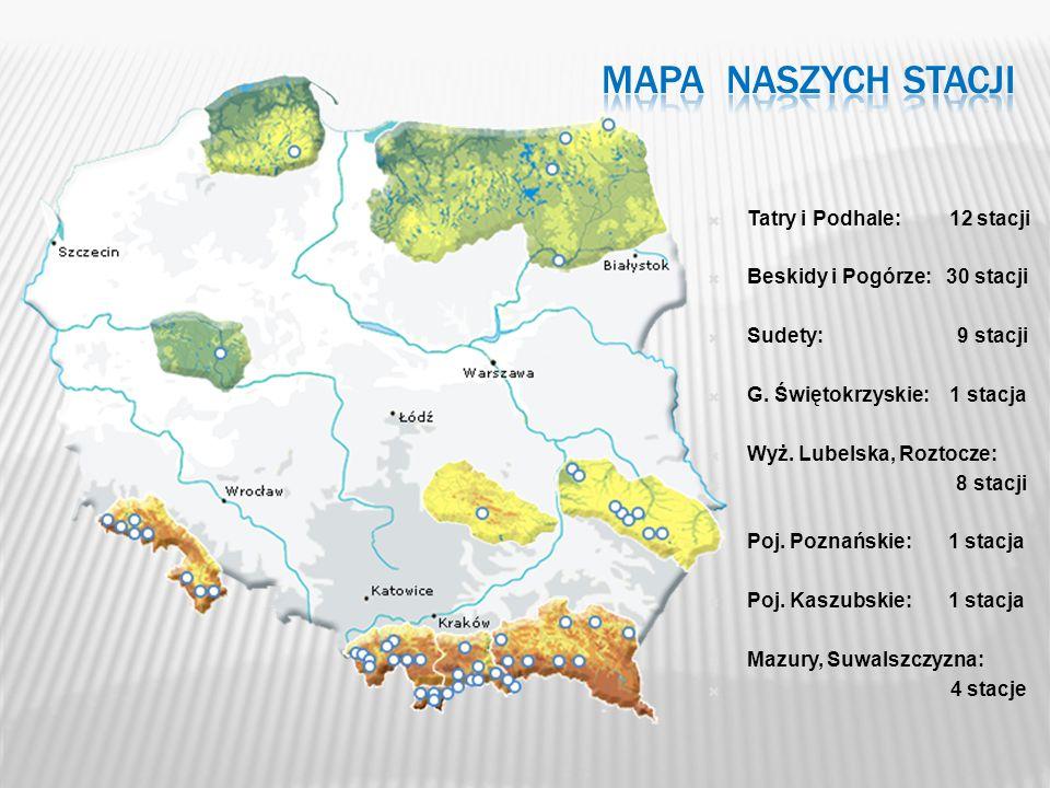 Tatry i Podhale: 12 stacji Beskidy i Pogórze: 30 stacji Sudety: 9 stacji G. Świętokrzyskie: 1 stacja Wyż. Lubelska, Roztocze: 8 stacji Poj. Poznańskie