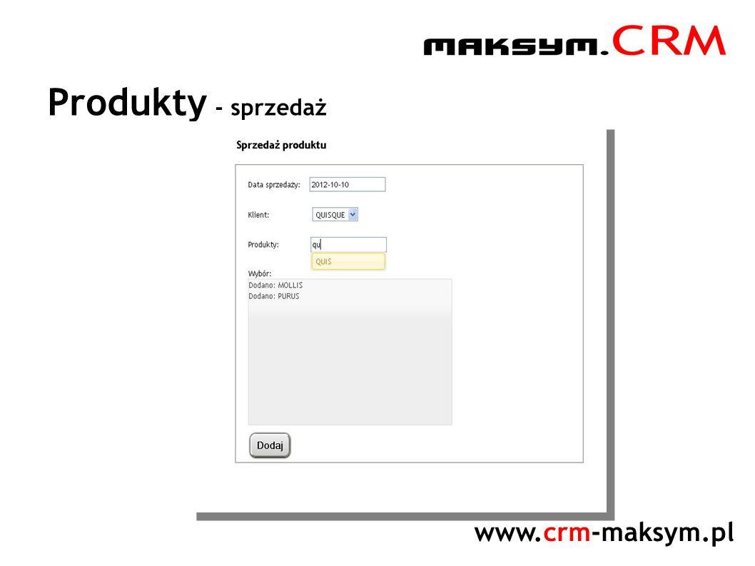 www.crm-maksym.pl Produkty - sprzedaż