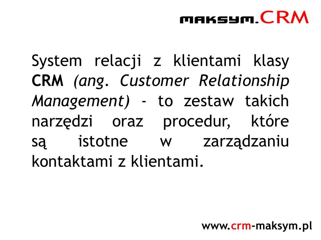 System relacji z klientami klasy CRM (ang. Customer Relationship Management) - to zestaw takich narzędzi oraz procedur, które są istotne w zarządzaniu