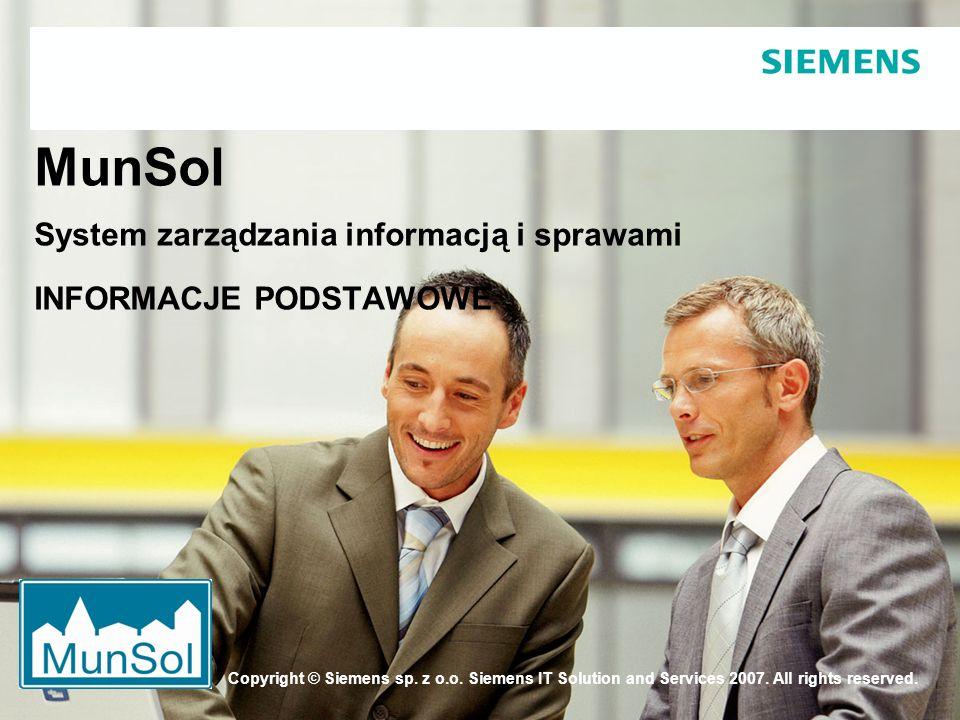 Copyright © Siemens sp. z o.o. Siemens IT Solution and Services 2007. All rights reserved. MunSol System zarządzania informacją i sprawami INFORMACJE