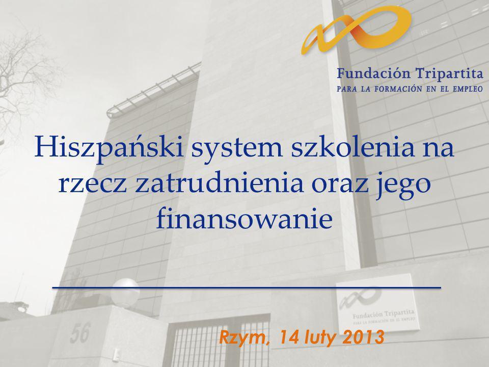 Hiszpański system szkolenia na rzecz zatrudnienia oraz jego finansowanie Rzym, 14 luty 2013