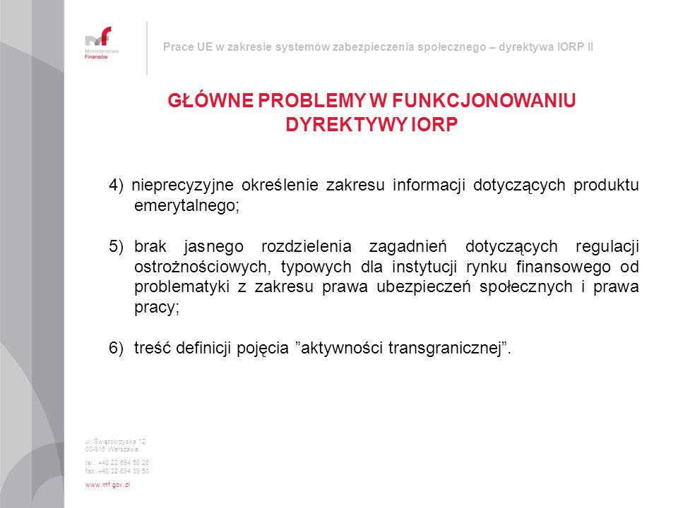 Prace UE w zakresie systemów zabezpieczenia społecznego – dyrektywa IORP II GŁÓWNE PROBLEMY W FUNKCJONOWANIU DYREKTYWY IORP ul. Świętokrzyska 12 00-91
