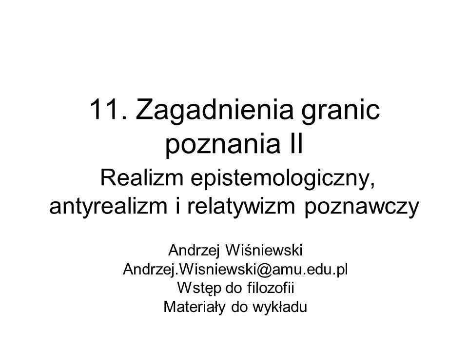 2 Nieco terminologii: przypomnienie podmiot poznający niekoniecznie człowiek pojmowany jako istota psychofizyczna.