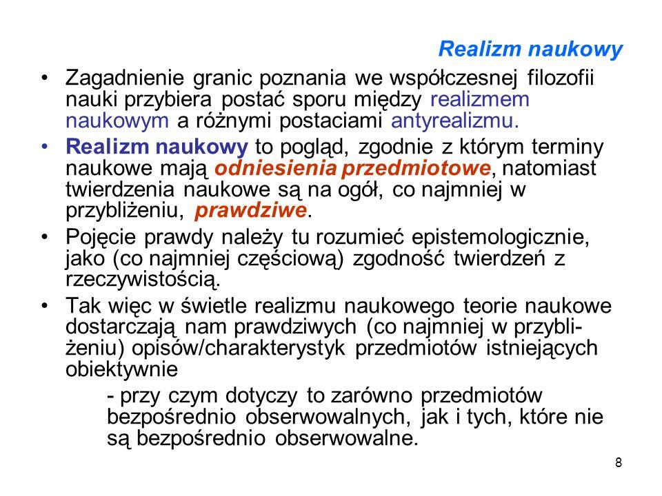 9 Realizm naukowy Najmocniejszym argumentem na rzecz realizmu naukowego jest tzw.
