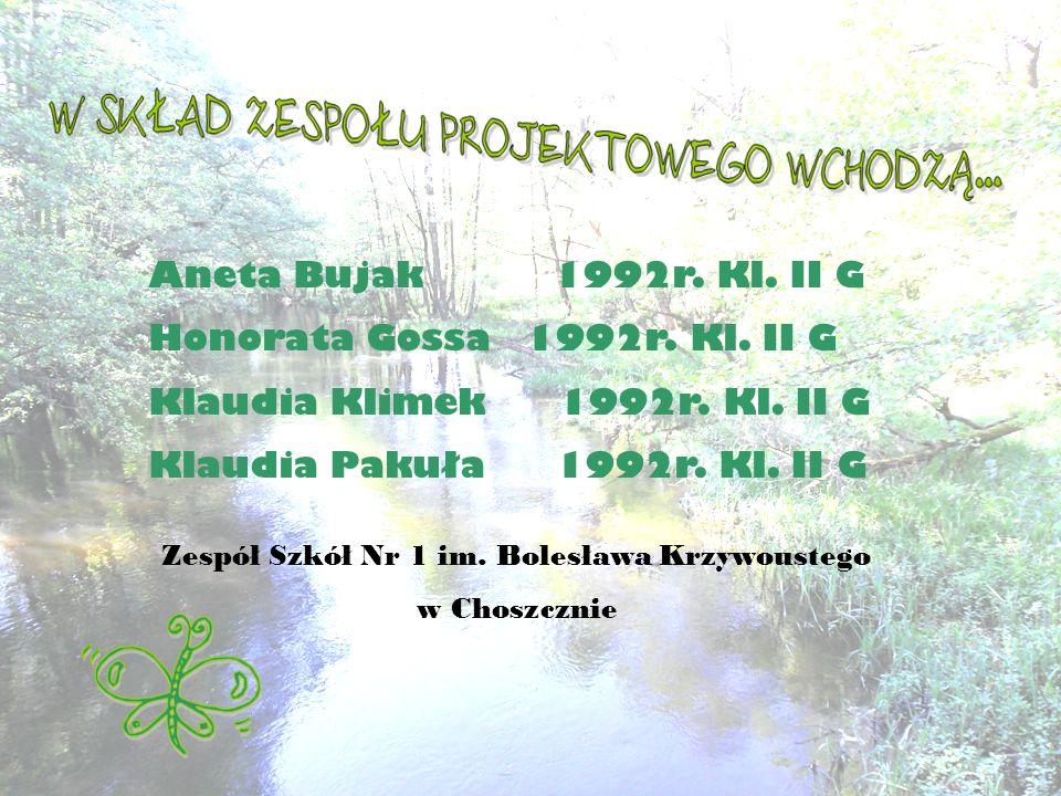 Aneta Bujak 1992r.Kl. II G Honorata Gossa 1992r. Kl.