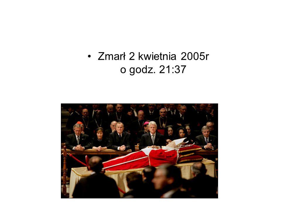 Zmarł 2 kwietnia 2005r o godz. 21:37
