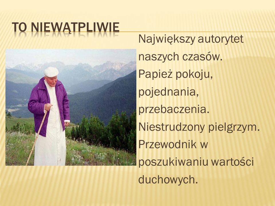 Największy autorytet naszych czasów. Papież pokoju, pojednania, przebaczenia. Niestrudzony pielgrzym. Przewodnik w poszukiwaniu wartości duchowych.