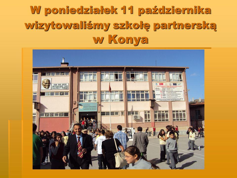 W poniedziałek 11 października wizytowaliśmy szkołę partnerską w Konya