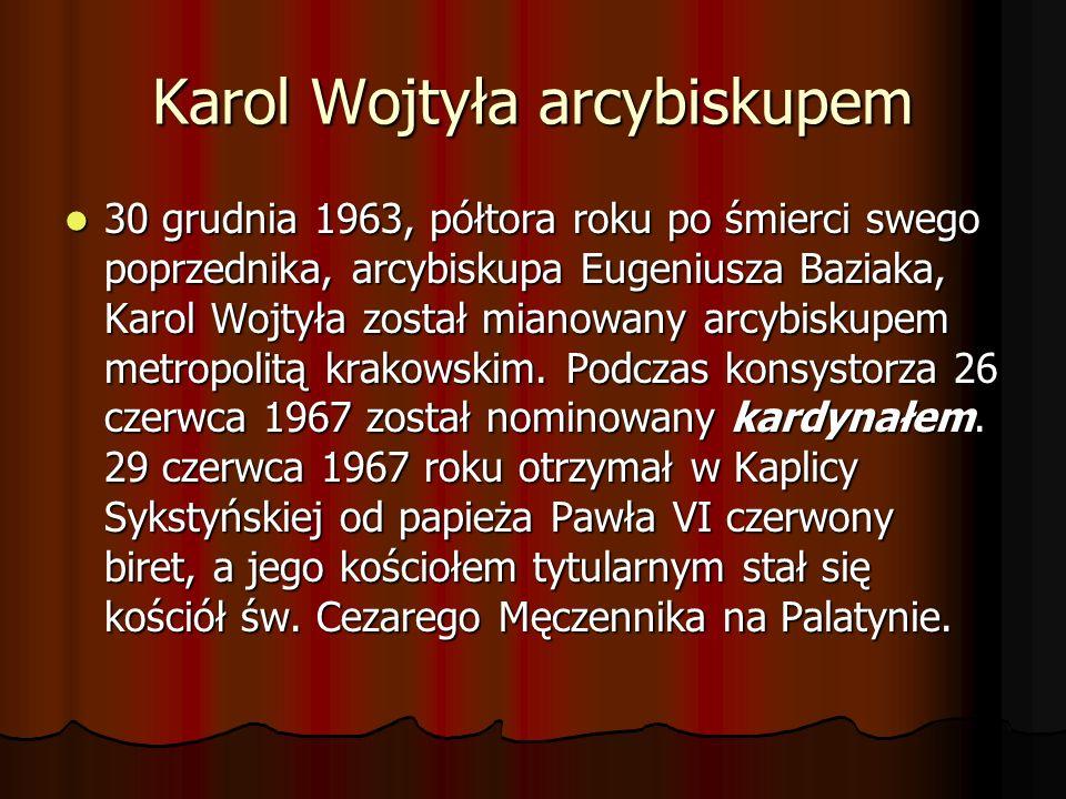 Karol Wojtyła arcybiskupem 30 grudnia 1963, półtora roku po śmierci swego poprzednika, arcybiskupa Eugeniusza Baziaka, Karol Wojtyła został mianowany