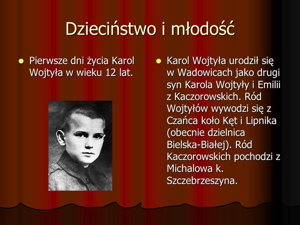 Dzieciństwo i młodość Pierwsze dni życia Karol Wojtyła w wieku 12 lat. Pierwsze dni życia Karol Wojtyła w wieku 12 lat. Karol Wojtyła urodził się w Wa
