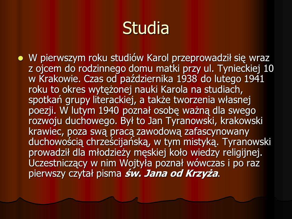 Studia W pierwszym roku studiów Karol przeprowadził się wraz z ojcem do rodzinnego domu matki przy ul. Tynieckiej 10 w Krakowie. Czas od października