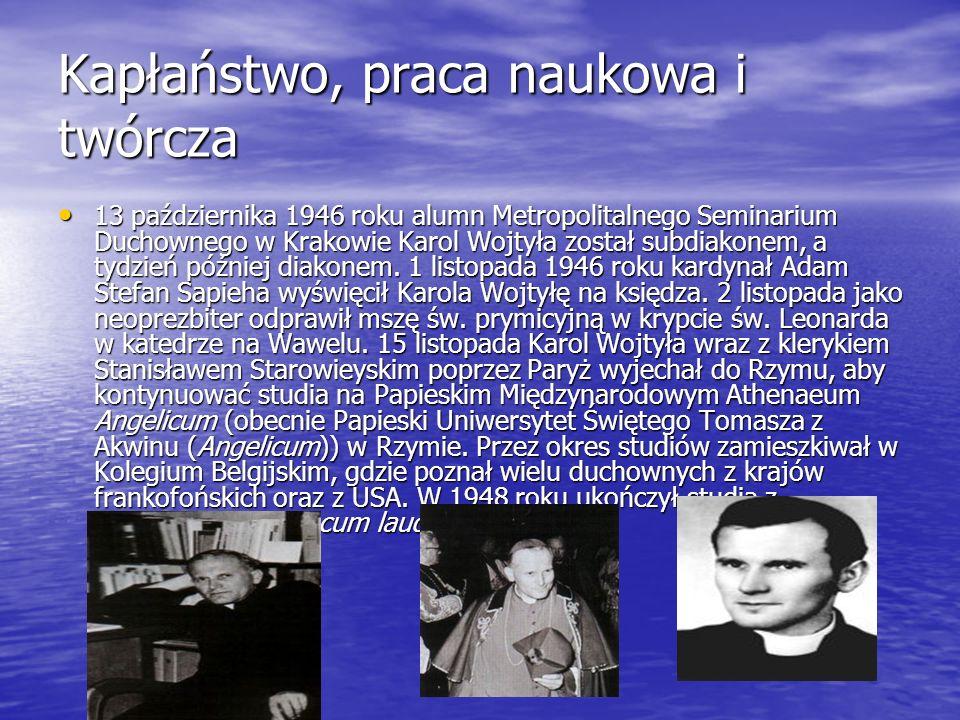 Kapłaństwo, praca naukowa i twórcza 13 października 1946 roku alumn Metropolitalnego Seminarium Duchownego w Krakowie Karol Wojtyła został subdiakonem