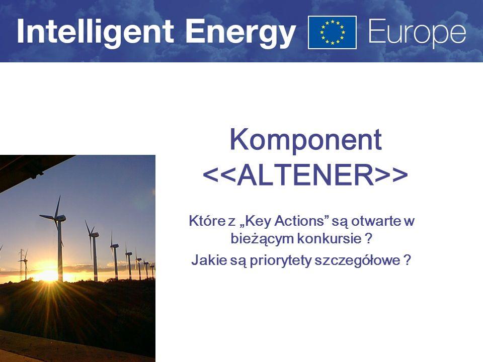 Komponent > Które z Key Actions są otwarte w bieżącym konkursie ? Jakie są priorytety szczegółowe ?