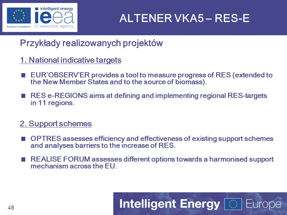 48 ALTENER VKA5 – RES-E Przykłady realizowanych projektów 1. National indicative targets EUROBSERVER provides a tool to measure progress of RES (exten
