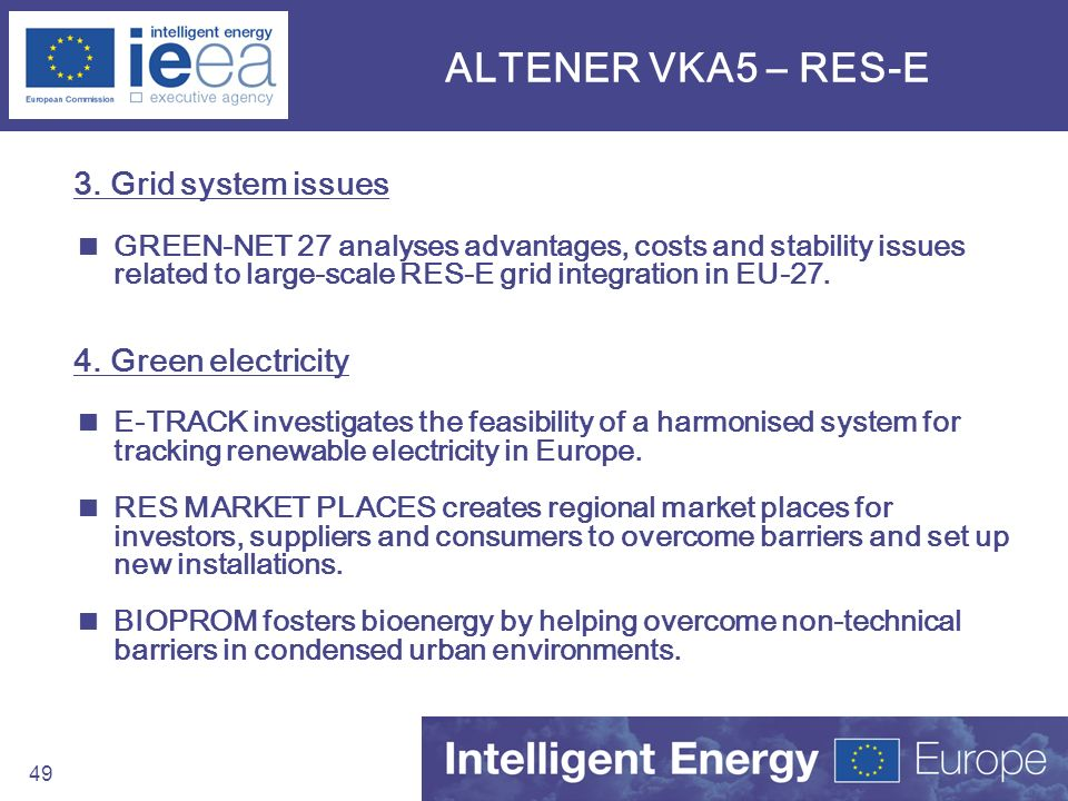 49 ALTENER VKA5 – RES-E 3. Grid system issues GREEN-NET 27 analyses advantages, costs and stability issues related to large-scale RES-E grid integrati