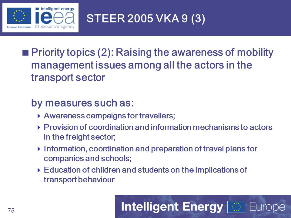 75 STEER 2005 VKA 9 (3) Priority topics (2): Raising the awareness of mobility management issues among all the actors in the transport sector by measu