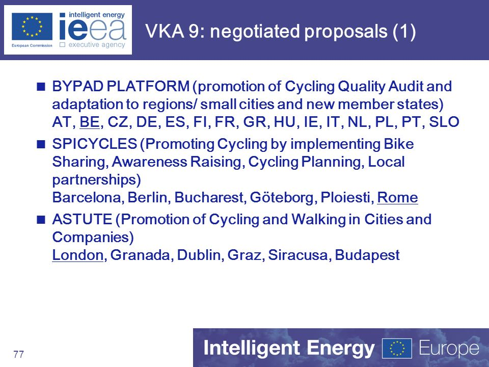 77 VKA 9: negotiated proposals (1) BYPAD PLATFORM (promotion of Cycling Quality Audit and adaptation to regions/ small cities and new member states) A
