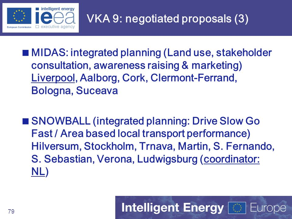 79 VKA 9: negotiated proposals (3) MIDAS: integrated planning (Land use, stakeholder consultation, awareness raising & marketing) Liverpool, Aalborg,