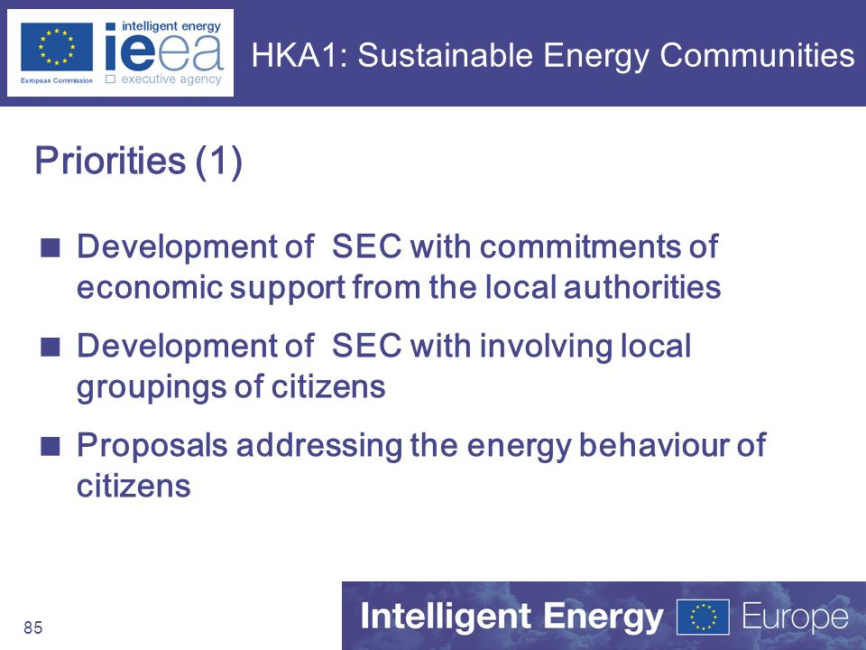 85 HKA1: Sustainable Energy Communities Priorities (1) Development of SEC with commitments of economic support from the local authorities Development