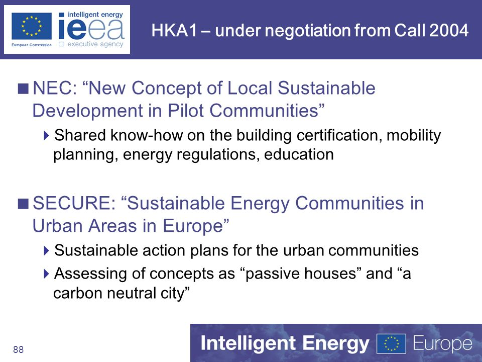 88 HKA1 – under negotiation from Call 2004 NEC: New Concept of Local Sustainable Development in Pilot Communities Shared know-how on the building cert