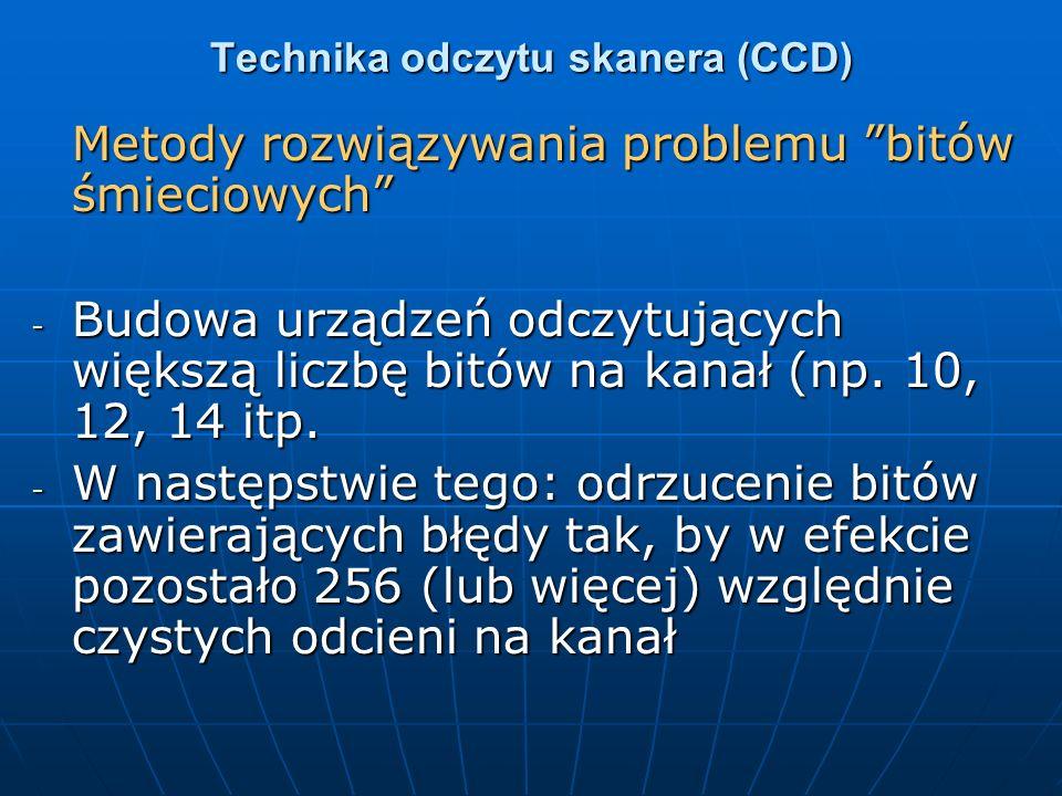 Technika odczytu skanera (CCD) Metody rozwiązywania problemu bitów śmieciowych - Budowa urządzeń odczytujących większą liczbę bitów na kanał (np. 10,