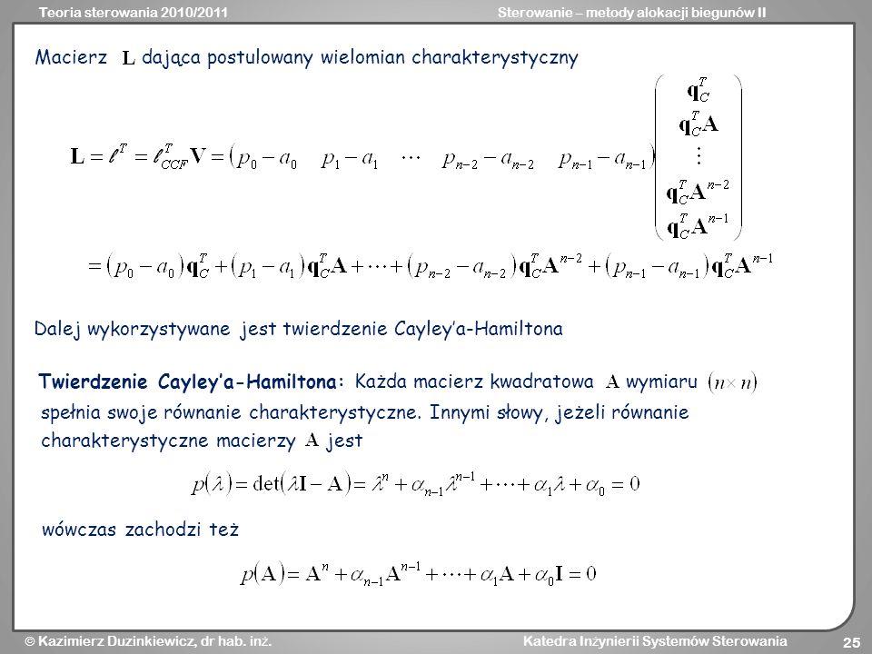 Teoria sterowania 2010/2011Sterowanie – metody alokacji biegunów II Kazimierz Duzinkiewicz, dr hab. in ż. Katedra In ż ynierii Systemów Sterowania 25