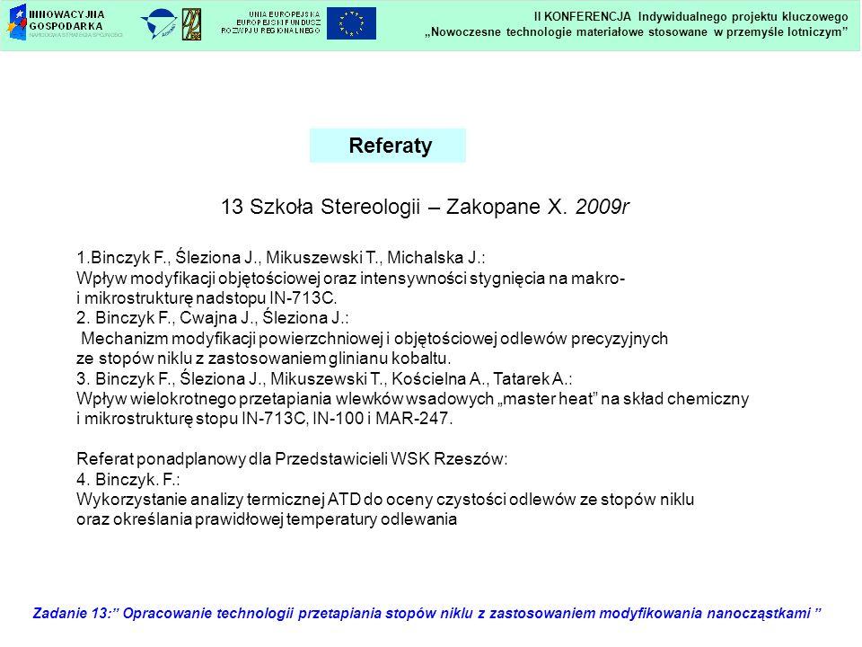 Zadanie 13: Opracowanie technologii przetapiania stopów niklu z zastosowaniem modyfikowania nanocząstkami Referaty 13 Szkoła Stereologii – Zakopane X.