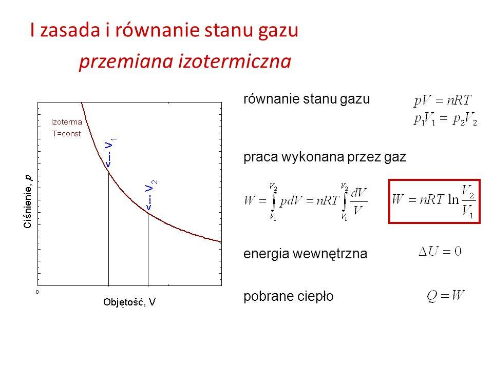 I zasada i równanie stanu gazu przemiana izotermiczna równanie stanu gazu praca wykonana przez gaz pobrane ciepło energia wewnętrzna