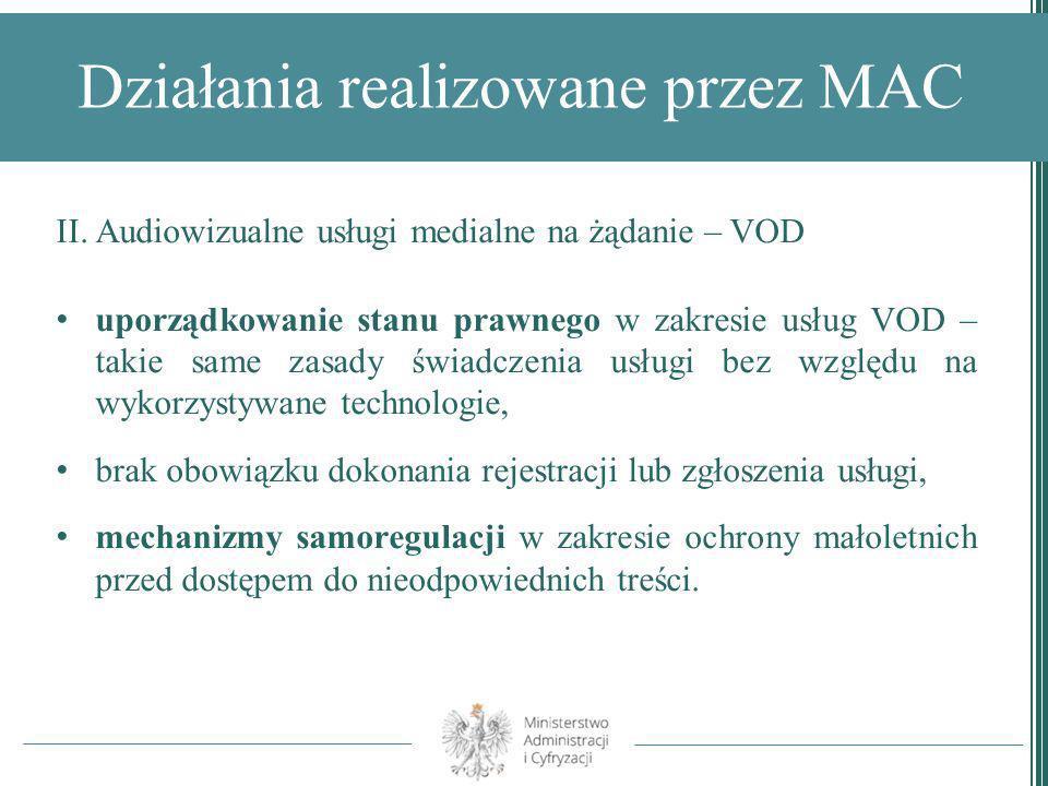 Działania realizowane przez MAC II. Audiowizualne usługi medialne na żądanie – VOD uporządkowanie stanu prawnego w zakresie usług VOD – takie same zas