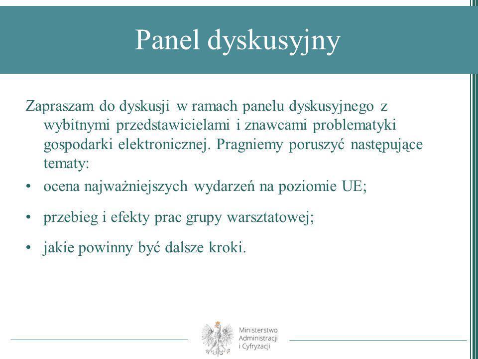 Panel dyskusyjny Zapraszam do dyskusji w ramach panelu dyskusyjnego z wybitnymi przedstawicielami i znawcami problematyki gospodarki elektronicznej. P