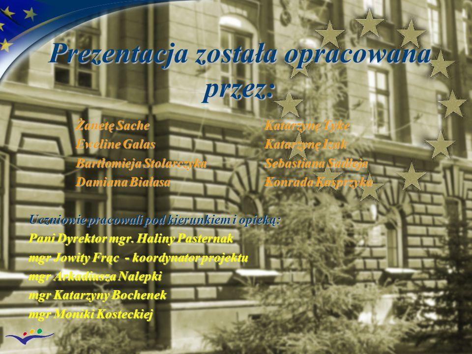 Prezentacja została opracowana przez: Żanetę SacheKatarzynę Tyke Eweline GalasKatarzynę Izak Bartłomieja StolarczykaSebastiana Sadleja Damiana Białasa